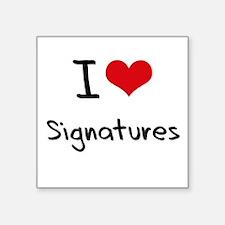 I Love Signatures Sticker