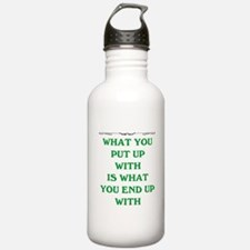 WHAT YOU PUT UP WITH Water Bottle