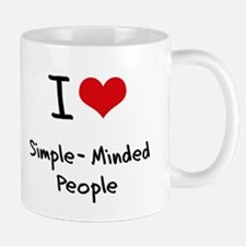 I Love Simple-Minded People Mug