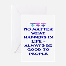 ALWAYS BE GOOD TO PEOPLE Greeting Card