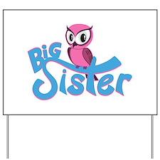 So Girly Owl Big Sister Yard Sign