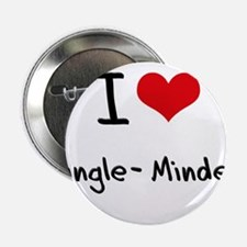 """I Love Single-Minded 2.25"""" Button"""
