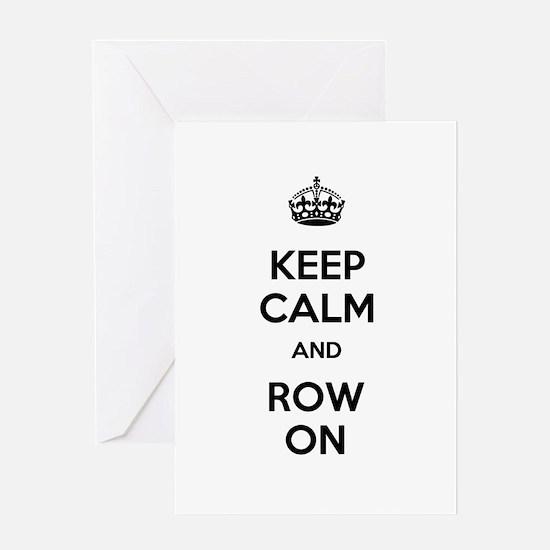 Keep Calm and Row On Greeting Card
