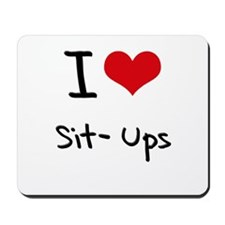 I Love Sit-Ups Mousepad