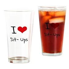 I Love Sit-Ups Drinking Glass