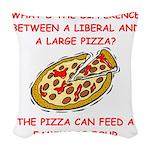 LIBERAL pizza Woven Throw Pillow