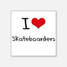I Love Skateboarders Sticker