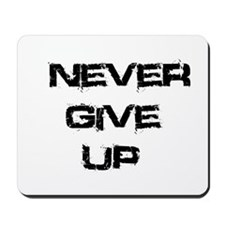 Never Give Up Mousepad