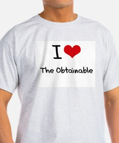 I Love The Obtainable T-Shirt