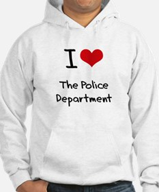 I Love The Police Department Hoodie