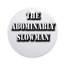 THE ABOMINABLY SLOWMAN Ornament (Round)