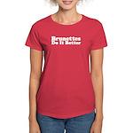 Brunettes Do It Better Women's Dark T-Shirt