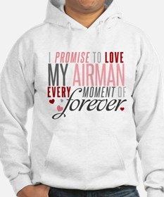 I Promise to love my Airman Hoodie