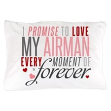 I Promise to love my Airman Pillow Case