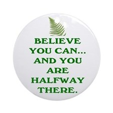 YOU ARE HALFWAY THERE! Ornament (Round)