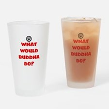 WHAT WOULD BUDDHA DO? Drinking Glass