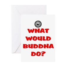 WHAT WOULD BUDDHA DO? Greeting Card