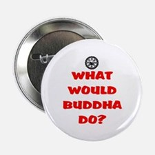 "WHAT WOULD BUDDHA DO? 2.25"" Button"