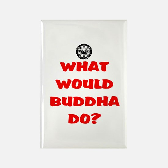 WHAT WOULD BUDDHA DO? Rectangle Magnet