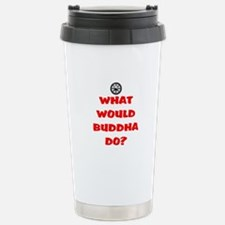 WHAT WOULD BUDDHA DO? Stainless Steel Travel Mug