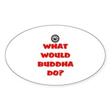 WHAT WOULD BUDDHA DO? Decal