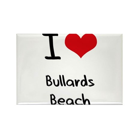 I Love BULLARDS BEACH Rectangle Magnet