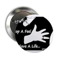 "Cop a Feel Save a Life 2.25"" Button"