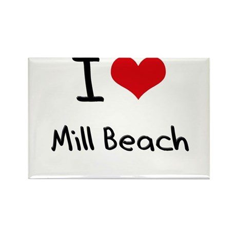 I Love MILL BEACH Rectangle Magnet