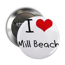 """I Love MILL BEACH 2.25"""" Button"""