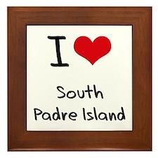 I Love SOUTH PADRE ISLAND Framed Tile