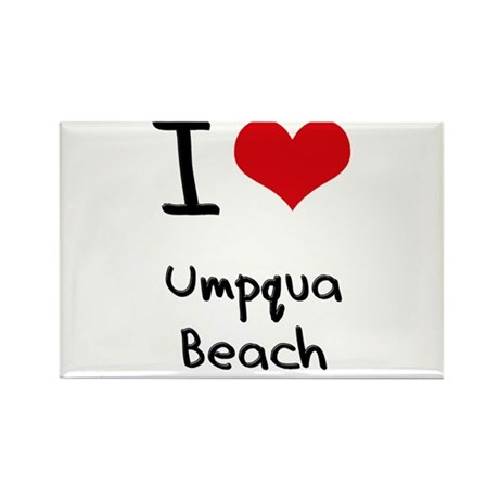 I Love UMPQUA BEACH Rectangle Magnet
