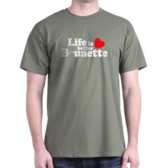 Life Is Better Brunette T-Shirt