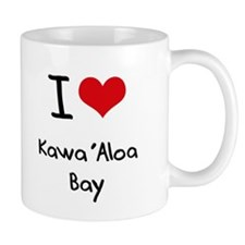 I Love KAWA'ALOA BAY Mug