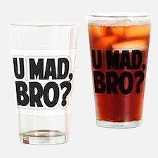 U Mad Bro? Drinking Glass