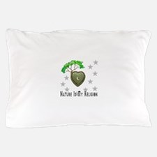 Nature Is My Religion Pillow Case