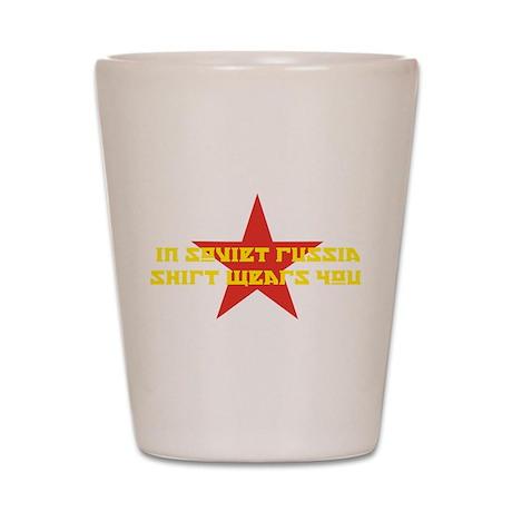 In Soviet Russia Shot Glass