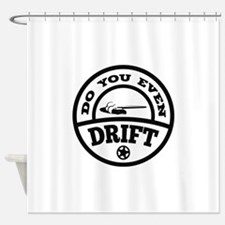 Do You Even Drift? Shower Curtain