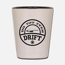 Do You Even Drift? Shot Glass