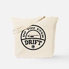 Do You Even Drift? Tote Bag