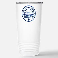 Do You Even Drift? Stainless Steel Travel Mug
