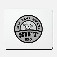 Do You Even Sift Bro? Mousepad