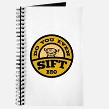 Do You Even Sift Bro? Journal