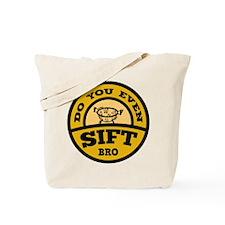 Do You Even Sift Bro? Tote Bag