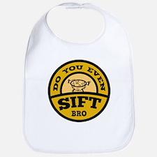 Do You Even Sift Bro? Bib