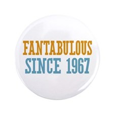 "Fantabulous Since 1967 3.5"" Button"