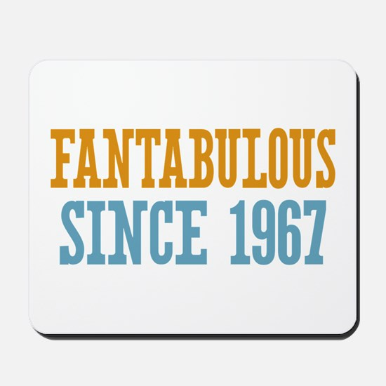 Fantabulous Since 1967 Mousepad