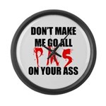 All PMS On Your Ass Large Wall Clock