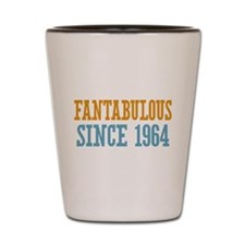 Fantabulous Since 1964 Shot Glass