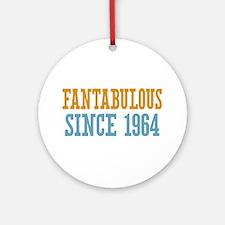 Fantabulous Since 1964 Ornament (Round)