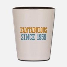 Fantabulous Since 1959 Shot Glass